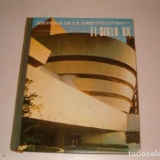 Libros de segunda mano: SIMON MARCHAN FIZ. HISTORIA DE LA ARQUITECTURA 8: EL SIGLO XX. RMT78567. . Lote 74262623