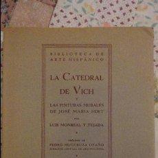 Libros de segunda mano: LUIS MONREAL Y TEJADA.LA CATEDRAL DE VICH.EDICIONES SELECTAS.BARCELONA.1942. Lote 74476903