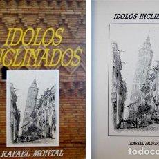 Libros de segunda mano - MONTAL, Rafael. Ídolos inclinados. 1990. - 75212087