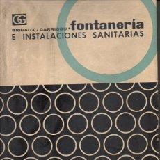 Libros de segunda mano: BRIGAUX GARROGOU : FONTANERÍA E INSTALACIONES SANITARIAS (GILI, 1968). Lote 75232643