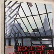 Libros de segunda mano: ARQUITECTURA - ROOFTOP ARCHITECTURE - AKIKO BUSH - NEW YORK 1991 + INFO. Lote 75252823
