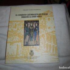 Libros de segunda mano: EL CONJUNTO CATEDRALICIO DE OVIEDO DURANTE LA EDAD MEDIA.EDUARDO CARRERO SANTAMARIA.RIDEA 2003. Lote 75795507