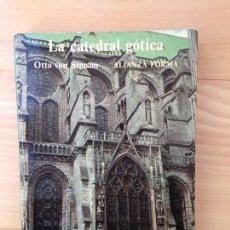 Libros de segunda mano: LA CATEDRAL GOTICA OTTO VON SIMSON ALIANZA FORMA Nº 10 1ª EDICIÓN 1980. Lote 76331199