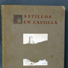 Libros de segunda mano: CASTILLOS EN CASTILLA CONDE DE GAMAZO ESTAMPAS COMENTADAS HAUSER Y MENET 1955. Lote 76963805