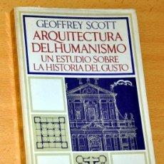 Libros de segunda mano: ARQUITECTURA DEL HUMANISMO - DE GEOFFREY SCOTT - BARRAL EDITORES - 1ª EDICIÓN - AÑO 1970. Lote 135007050