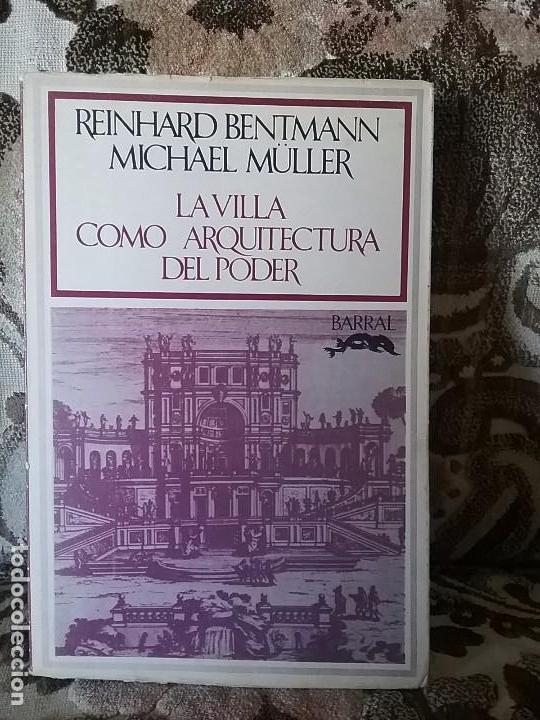 LA VILLA COMO ARQUITECTURA DEL PODER, DE R. BENTMANN Y M. MULLER. BARRAL, 1975, PRIMERA EDICIÓN (Libros de Segunda Mano - Bellas artes, ocio y coleccionismo - Arquitectura)
