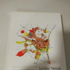 Livros em segunda mão: LA GRAN VALENCIA TRAYECTORIA DE UN PLAN GENERAL GENERALITAT VALENCIANA. Lote 77917577