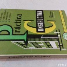 Libros de segunda mano: PRACTICA CONSTRUCTIVA-FRANCISCO ARQUEDO-Nº 4-MONOGRAFIAS CEAC-1963. Lote 78516645
