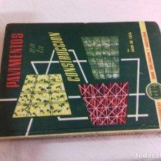Libros de segunda mano: PAVIMENTOS EN LA CONSTRUCCION-JUAN DE CUSA--Nº 8-MONOGRAFIAS CEAC-1963. Lote 78517801