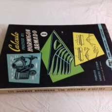 Libros de segunda mano: CALCULO PRACTICO DEL HORMIGON ARMADO (I)-FRANCISCO ARQUERO ESTEBAN-Nº 19-MONOGRAFIAS CEAC-1963. Lote 78522057