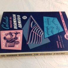 Libros de segunda mano: CALCULO PRACTICO DEL HORMIGON ARMADO (II)-FRANCISCO ARQUERO ESTEBAN-Nº 20-MONOGRAFIAS CEAC-1963. Lote 78522789