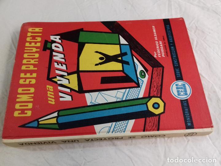 COMO SE PROYECTA UNA VIVIENDA-FEDERICO ULSAMER PUIGGARI-Nº 23-MONOGRAFIAS CEAC-1963 (Libros de Segunda Mano - Bellas artes, ocio y coleccionismo - Arquitectura)