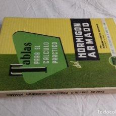 Libros de segunda mano: TABLAS CALCULO PRACTICO HORMIGON ARMADO-SABINO GOMEZ SANCHEZ -Nº 26-MONOGRAFIAS CEAC-1963. Lote 78524901