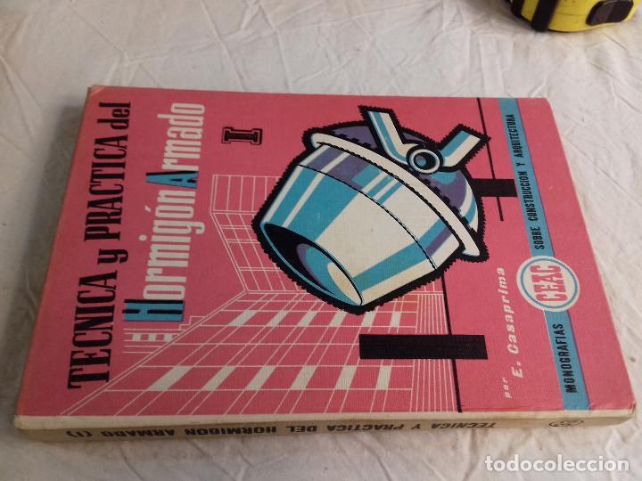 TECNICA Y PRACTICA DEL HORMIGON ARMADO (I)-E.CASAPRIMA-Nº 33-MONOGRAFIAS CEAC-1963 (Libros de Segunda Mano - Bellas artes, ocio y coleccionismo - Arquitectura)