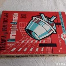 Libros de segunda mano: TECNICA Y PRACTICA DEL HORMIGON ARMADO (II)-E.CASAPRIMA-Nº 34-MONOGRAFIAS CEAC-1963. Lote 78528661