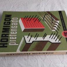 Libros de segunda mano: HORMIGON PRETENSADO-M. PAYA PELMADO-Nº 38-MONOGRAFIAS CEAC-1963. Lote 78530401