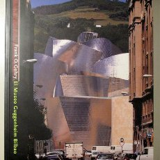 Libros de segunda mano: GEHRY, FRANK O. - BRUGGEN, COOSJE VAN - FRANK O. GEHRY. EL MUSEO GUGGENHEIM BILBAO - BILBAO 1997 -. Lote 78793039