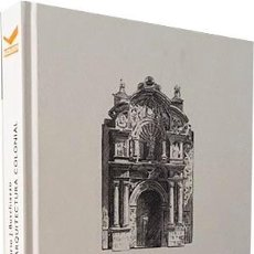 Libros de segunda mano: ESTUDIOS DE ARQUITECTURA COLONIAL HISPANO AMERICANA. (BUSCHIAZZO) LÁMINAS CON FOTOS B/N, CROQUIS. Lote 120900484