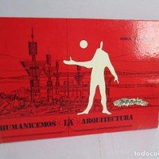 Libros de segunda mano: HUMANICEMOS LA ARQUITECTURA. FERENC Z. LANTOS. VER FOTOGRAFIAS ADJUNTAS. Lote 269314788