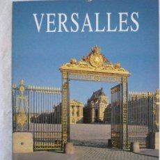 Libros de segunda mano: ART LYS VERSALLES - DANIEL MEYER - VISITA DEL PALACIO DE LOS JARDINES Y DE TRIANON. Lote 79916489