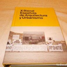 Libros de segunda mano: X BIENAL ESPAÑOLA DE ARQUITECTURA Y URBANISMO . Lote 80074289