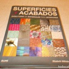 Libros de segunda mano: SUPERFICIES Y ACABADOS DIRECTORIO DE MATERIALES PARA INTERIORES. Lote 80098653
