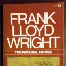 Libros de segunda mano: FRANK LLOYD WRIGHT: THE NATURAL HOUSE. Lote 80386057