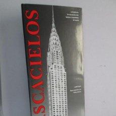 Libros de segunda mano: RASCACIELOS. JUDITH DUPRE. BREVE ENTREVISTA CON PHILIP JOHNSON. 2005. VER FOTOGRAFIAS. Lote 80513185