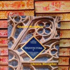 Libros de segunda mano: L'ART GOTIC A CATALUNYA . ARQUITECTURA II . CATEDRALS, MONESTIRS I ALTRES EDIFICIS RELIGIOSOS 2 . . Lote 80658246