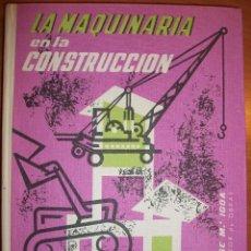 Libros de segunda mano: LA MAQUINARIA EN LA CONSTRUCCIÓN. JOSÉ Mª IGOA, APAREJADOR DE OBRAS.. Lote 45756978