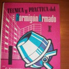 Libros de segunda mano: TÉCNICA Y PRÁCTICA DEL HORMIGÓN ARMADO I. ENRIQUE CASAPRIMA, TÉCNICO EN CONSTRUCCIÓN. Lote 45940525