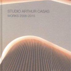Libros de segunda mano: STUDIO ARTHUR CASAS WORKS 2008-2015 STUDIO . ARTHUR CASAS. Lote 81817936