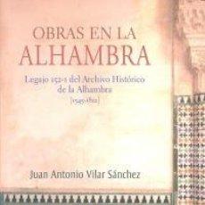 Libros de segunda mano: OBRAS EN LA ALHAMBRA. VILAR SANCHEZ, JUAN ANTONIO. Lote 81818876