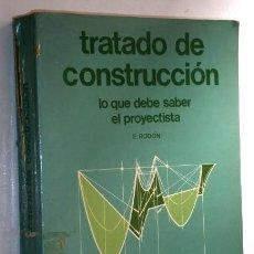 Libros de segunda mano: TRATADO DE CONSTRUCCIÓN POR ENRIQUE RODÓN DE ED. REVERTÉ EN BARCELONA 1979. Lote 82183208