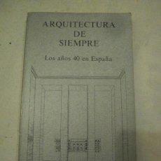 Libros de segunda mano: ARQUITECTURA DE SIEMPRE.LOS AÑOS 40 EN ESPAÑA. LLUIS DOMENECH.. Lote 82402428