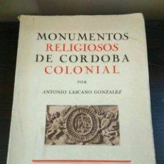 Libros de segunda mano: MONUMENTOS RELIGIOSOS DE CÓRDOBA COLONIAL-ANTONIO LASCANO GONZALEZ BUENOS AIRES 1941 CON DEDICATORIA. Lote 82510652