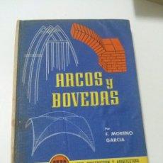 Libros de segunda mano: ARCOS Y BOVEDAS- F. MORENO GARCIA - MONOGRAFIAS CEAC SOBRE CONSTRUCCION Y ARQUITECTURA. Lote 83765860