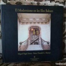 Libros de segunda mano: EL MODERNISME EN LES ILLES BALEARS, DE MIGUEL SEGUI AZNAR. EL MODERNISMO EN LAS ISLAS BALEARES.. Lote 195193652