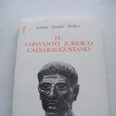 Libros de segunda mano: EL CONVENTO JURÍDICO CAESARAUGUSTANO - LAURA SANCHO ROCHER - INST. FERNANDO EL CATÓLICO (1981). Lote 84240976