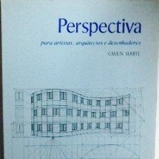 Libros de segunda mano: PERSPECTIVA PARA ARTISTAS, ARQUITECTOS E DESENGADORES. GWEN WHITE ( EN PORTUGUÉS).. Lote 84250404