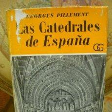 Libros de segunda mano: LAS CATEDRALES DE ESPAÑA, DE GEORGES PILLERMENT. TOMO III. GUSTAVO GILI, 1ª EDICIÓN 1.953.. Lote 84654088
