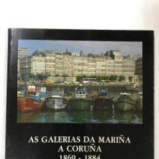 Libros de segunda mano: AS GALERÍAS DA MARIÑA. A CORUÑA. 1869-1884. XOSÉ LOIS MARTÍNEZ SUÁREZ 1987, DEDICADO. Lote 84814764