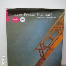 Libros de segunda mano: ANUARIO PREMIS FAD ARQUITECTURA E INTERIORISMO 2007 DISEÑO . Lote 84889008