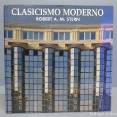 Libros de segunda mano: CLASICISMO MODERNO. ROBERT A. M. STERN. Lote 85082228