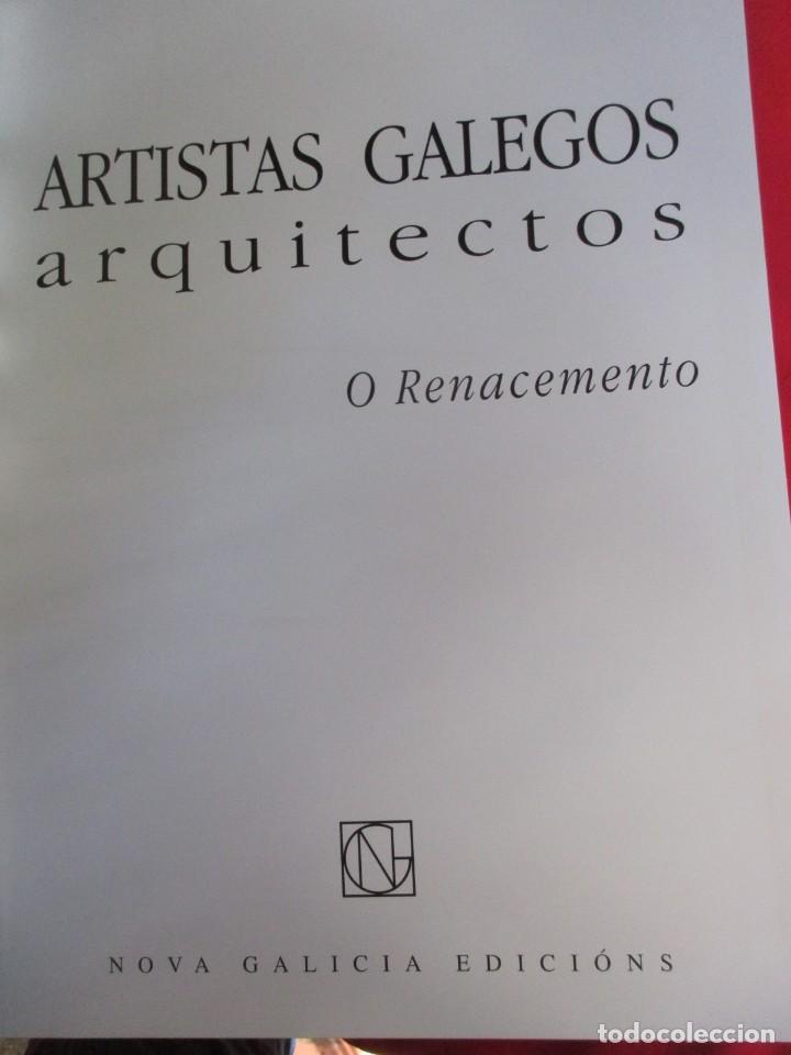 Libros de segunda mano: ARTISTAS GALEGOS, ARQUITECTOS ´O RENACEMENTO´ - EDI NOVA GALICIA 2006 VV.AA + INFO - Foto 2 - 85092052