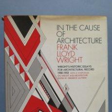 Libros de segunda mano: IN THE CAUSE OF ARCHITECTURE. FRANK LLOYD. Lote 85104232