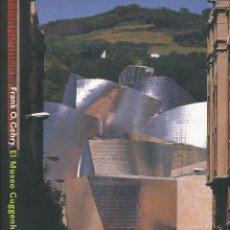 Libros de segunda mano: VAN BRUGGEN, FRANK O. GEHRY, EL MUSEO GUGGENHEIM BILBAO, BILBAO 1997-1998. Lote 85162148