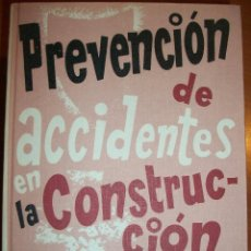 Libros de segunda mano: PREVENCIÓN DE ACCIDENTES EN LA CONSTRUCCIÓN. GERARDO GONZÁLEZ G.ZABALETA. AYUDANTE DE OBRAS. Lote 45758020
