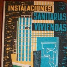 Libros de segunda mano: INSTALACIONES SANITARIAS EN VIVIENDAS. JOSÉ ORTEGA GARCÍA, APAREJADOR. Lote 45758291