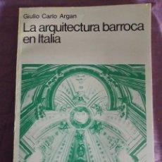 Libros de segunda mano: LA ARQUITECTURA BARROCA EN ITALIA / GIULIO CARLO ARGAN / NUEVA VISIÓN / 1ª EDICIÓN 1979. Lote 85193068